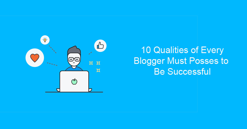 Common Traits of Bloggers You Must Posses