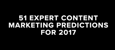 51 Expert Content Marketing Predictions for 2017