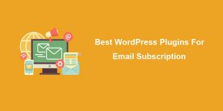 7 Best WordPress Plugins For Email Subscription