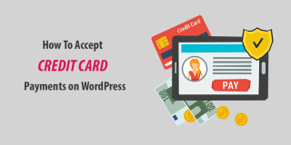 How to Accept Credit Card Payments on WordPress