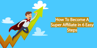 How to Become a Super Affiliate