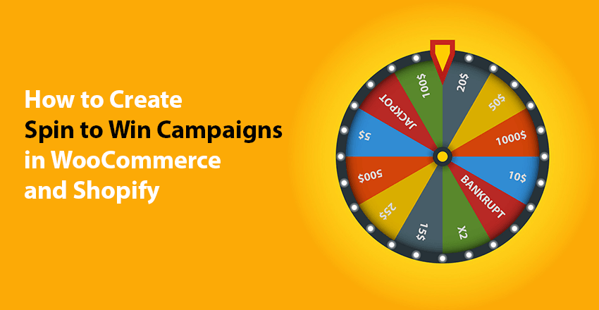 How to Create Spin to Win Campaigns in WooCommerce and Shopify