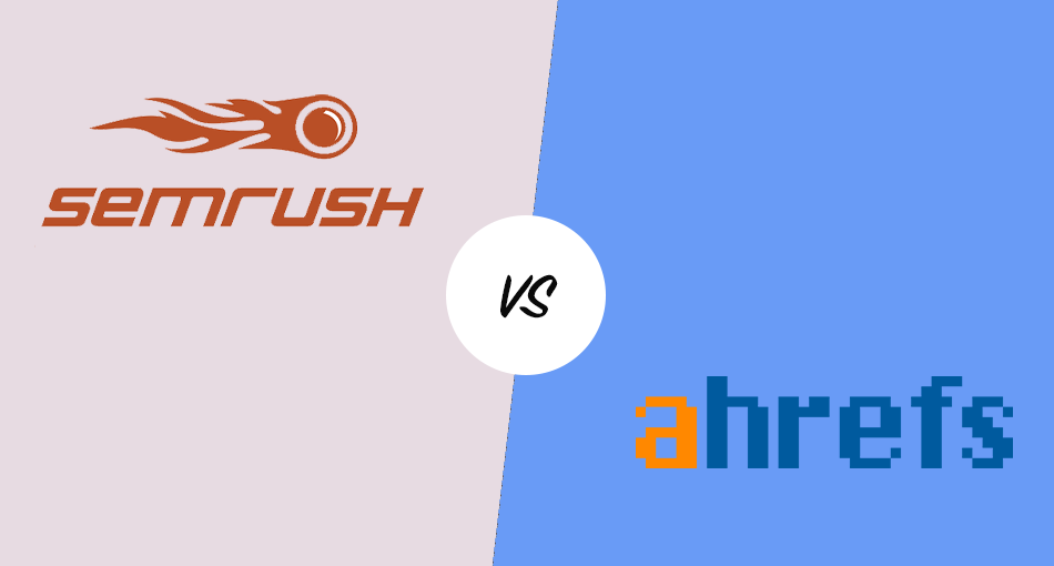 SEMrush vs Ahrefs – Which Is The Best SEO Tool For You?