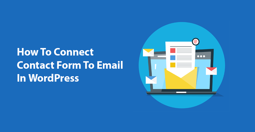 How To Connect Contact Form To Email In WordPress