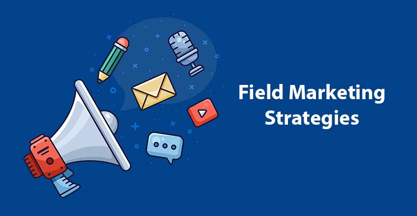 Field Marketing Strategies