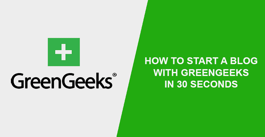 HOW TO START A BLOG WITH GREENGEEKS IN 30 SECONDS